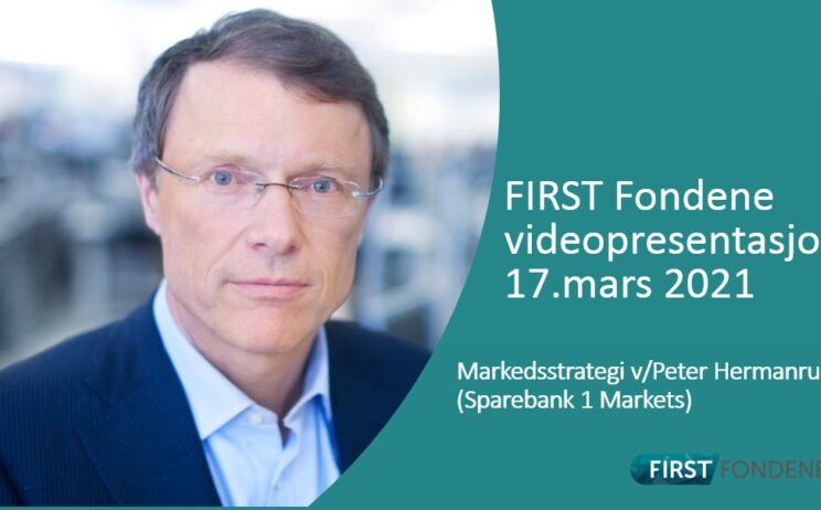 Bilde: FIRST Fondene Videopresentasjon: Markedsstrategi v/ Peter Hermanrud